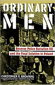 a review of ordinary men by christopher browning How ordinary germans did it christopher r browning  publication of my book ordinary men:  and receive full access to all articles published by the review .