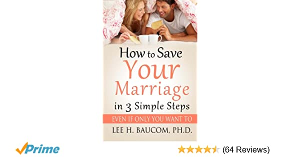 How To Save Your Marriage In 3 Simple Steps Even If Only You Want