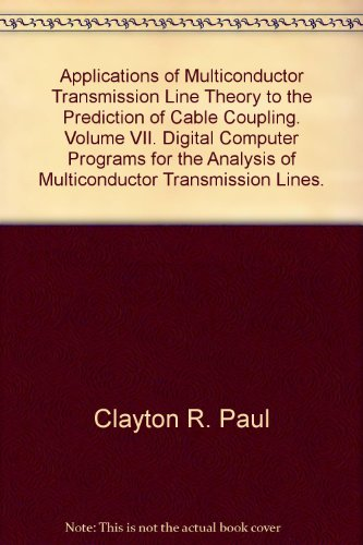Applications of Multiconductor Transmission Line Theory to the Prediction of Cable Coupling. Volume VII. Digital Computer Programs for the Analysis of Multiconductor Transmission Lines.