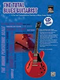 The Total Blues Guitarist: A Fun and Comprehensive Overview of Blues Guitar Playing , Book & CD (The Total Guitarist)
