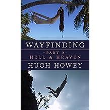 Wayfinding Part 2: Hell and Heaven (Kindle Single)