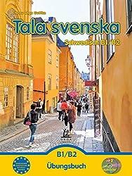 Tala svenska - Schwedisch B1-B2: Übungsbuch
