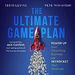 The Ultimate Game Plan | Terri Levine,Pete Winiarski