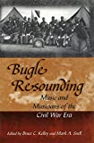 Bugle Resounding: Music and Musicians of the Civil War Era (SHADES OF BLUE & GRAY)