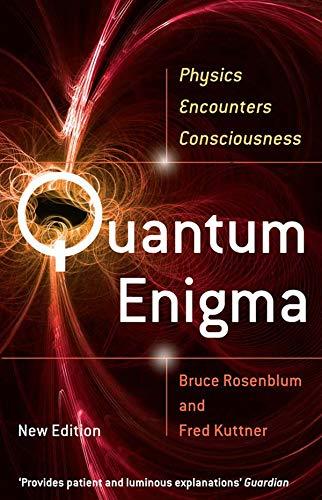 Quantum Enigma: Physics Encounters Consciousness por Bruce Rosenblum