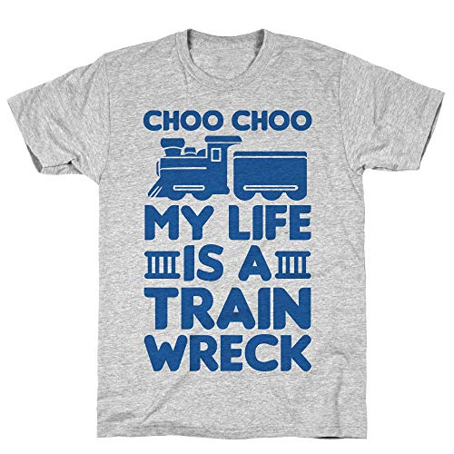 LookHUMAN Choo Choo My Life is A Trainwreck