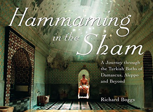 - Hammaming in the Sham: A Journey Through the Turkish Baths of Damascus, Aleppo and Beyond