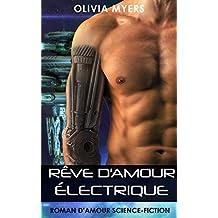 Rêve d'amour électrique: Roman d'amour Science-fiction (New Adult Paranormal Fantasy Nouvelle érotique) (French Edition)