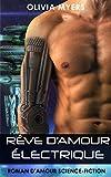 r?ve d amour ?lectrique roman d amour science fiction new adult paranormal fantasy nouvelle ?rotique french edition
