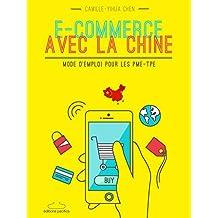 E-commerce avec la Chine: Mode d'emploi pour les PME-TPE (French Edition)