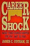Career Shock, James C. Cotham, 155611205X