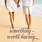 Something Worth Having | C.K. Carr