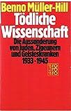 img - for Todliche Wissenschaft: Die Aussonderung von Juden, Zigeunern und Geisteskranken, 1933-1945 (Rororo aktuell) (German Edition) book / textbook / text book