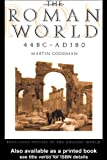Roman World 44BC 180AD, Martin Goodman, 0415049709