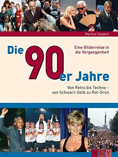 Die 90er Jahre: Von Retro bis Techno - Von Schwarz-Gelb zu Rot-Grün