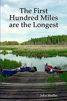 The First Hundred Miles are the Longest by [Shaffer, John]