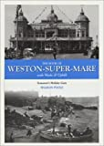 img - for The Book of Weston-super-Mare: With Worle and Uphill - Somerset's Holiday Gem (Halsgrove Community History) by Sharon Poole (2004-07-06) book / textbook / text book