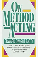 On Method Acting: The Classic Actor's Guide to the Stanislavsky Technique as Practiced at the Actors Studio Kindle Edition