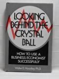 Looking Behind the Crystal Ball, Walter E. Hoadley, 0533076056