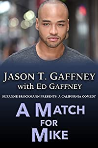 A Match For Mike: Suzanne Brockmann Presents: A California Comedy #2