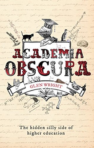 Academia Obscura: The Hidden Silly Side of Higher Education