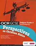 OCR GCSE Religious Studies A: Perspectives on Christian Ethics Student Book