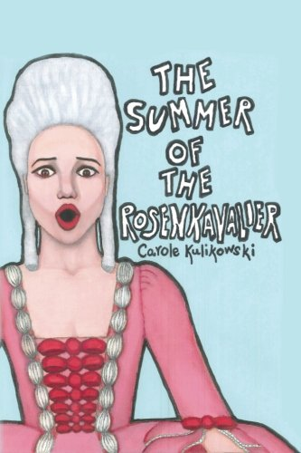 Book: The Summer of the Rosenkavalier by Carole Kulikowski
