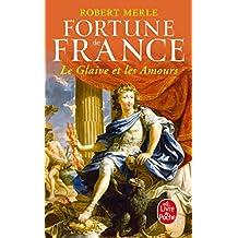 FORTUNE DE FRANCE T.13 : LE GLAIVE ET LES AMOURS