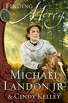 Finding Mercy: A Novel (Mercy Medallion Trilogy Book 2) by [Landon Jr., Michael, Kelley, Cindy]
