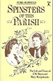 img - for Spinsters of This Parish: Life and Times of F.M.Mayor and Mary Sheepshanks (A Virago paperback origi book / textbook / text book