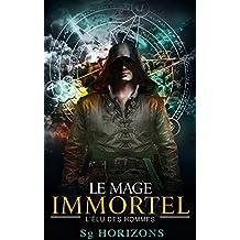Le mage immortel 2. L'élu des hommes (French Edition)
