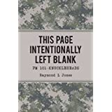 This Page Intentionally Left Blank  FM 101 - Knuckleheads (Memoirs of an Army Knucklehead)
