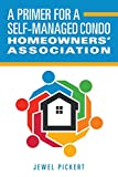 img - for A Primer for a Self-Managed Condo Homeowners' Association book / textbook / text book