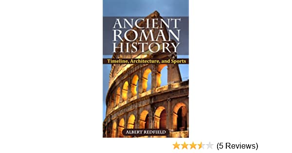 amazon com ancient roman history timeline architecture and