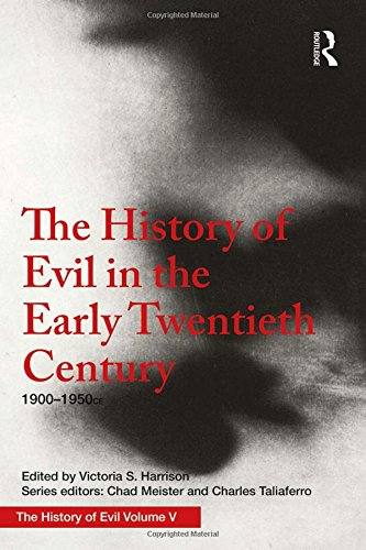 The History of Evil in the Early Twentieth Century: 1900–1950 CE (Volume 5) ()