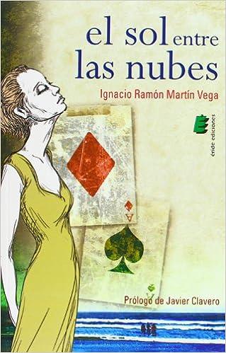 El Sol Entre Las Nubes Amazon Co Uk Martín Vega Ignacio Ramón 9788415883128 Books
