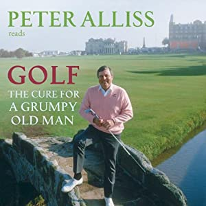 Golf - The Cure for a Grumpy Old Man Audiobook