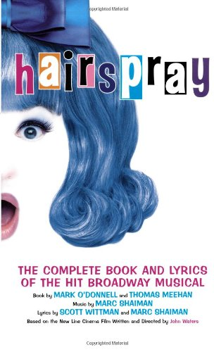 Hairspray: The Complete Book and Lyrics of the Hit Broadway Musical