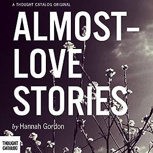 Almost-Love Stories Audiobook