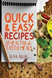 quick and easy recipes - Quick And Easy Recipes: 34 Healthy & Tasty Meals for Busy Moms To Feed The Whole Family!