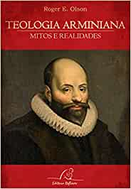 Teologia Arminiana. Mitos e Realidades: Amazon.es: Olson