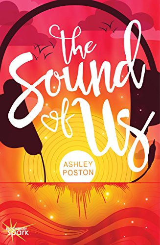 The Sound of Us by [Poston, Ashley]