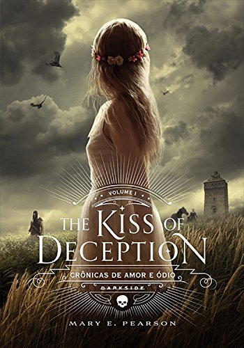 The Kiss of Deception (Crônicas de Amor e Ódio Livro 1)
