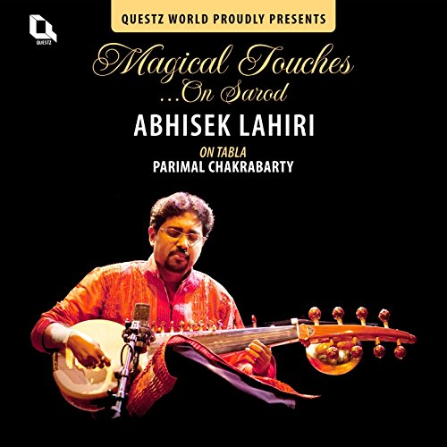 Magical Touches on Sarod (Indian Classical Music) by Abhisek Lahiri