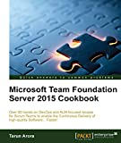 Microsoft Team Foundation Server 2015 Cookbook