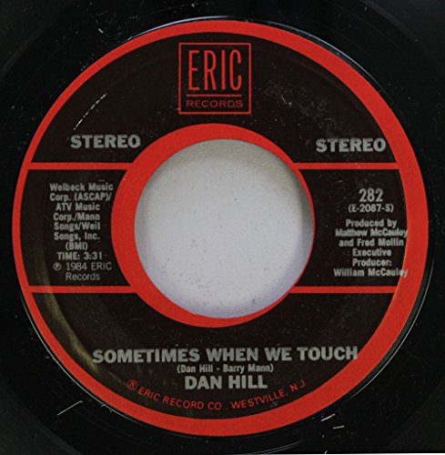 Rpm Hill Records 45 (DAN HILL 45 RPM SOMETIMES WHEN WE TOUCH / LONGER FUSE)