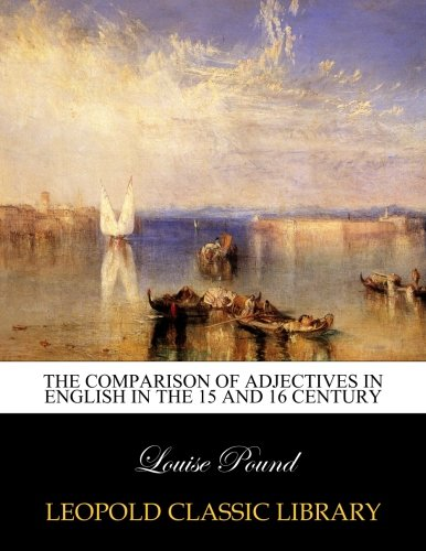 Download The comparison of adjectives in English in the 15 and 16 century ebook