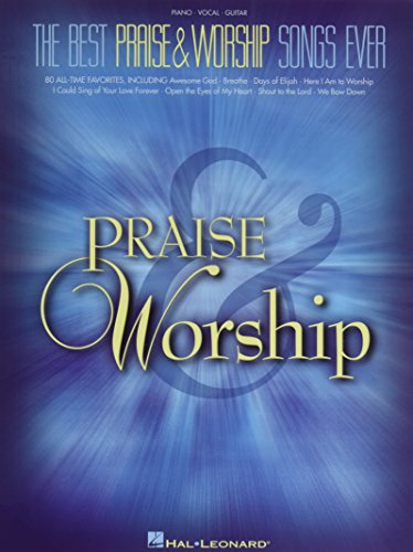 The Best Praise & Worship Songs Ever: Piano, Vocal, Guitar