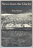 News from the Glacier, John Haines, 0819560723