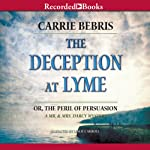The Deception at Lyme: Or, The Peril of Persuasion: Mr. and Mrs. Darcy Mysteries, Book 6 | Carrie Bebris